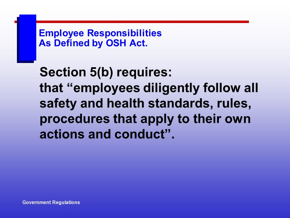 Employee Responsibilities As Defined by OSH Act.