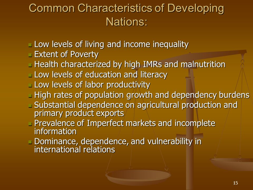 various common characteristics of developing countries Small developing economies: characteristics and vulnerability 36 are developing countries but they share common characteristics of smallness.