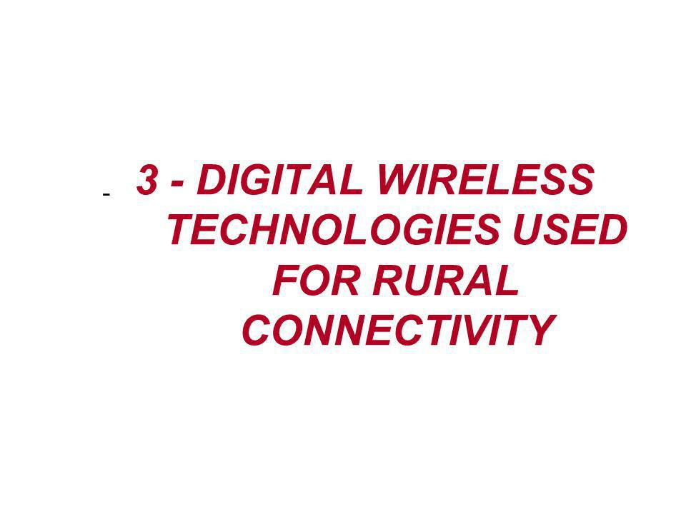 3 - DIGITAL WIRELESS TECHNOLOGIES USED FOR RURAL CONNECTIVITY