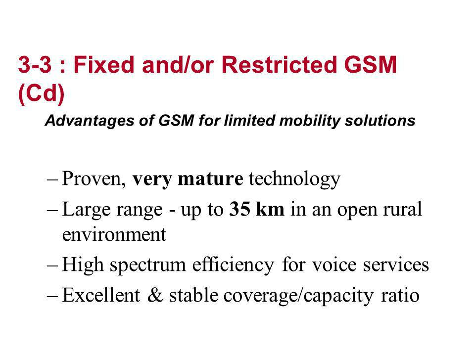 Advantages of GSM for limited mobility solutions