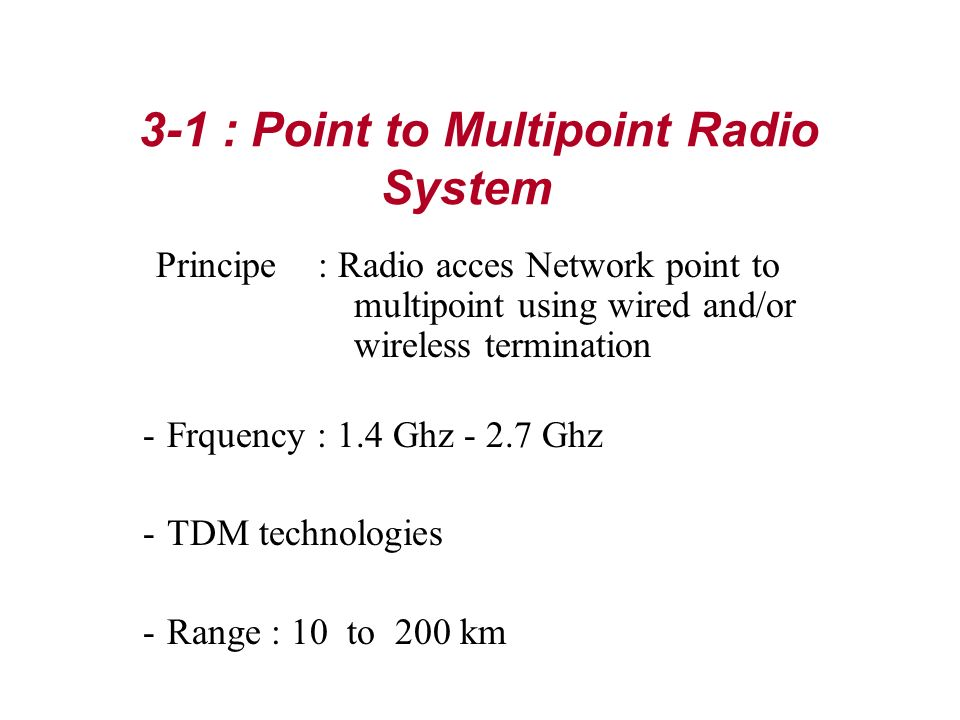 3-1 : Point to Multipoint Radio System