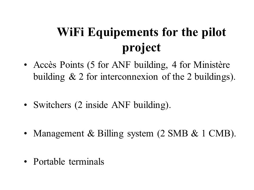 WiFi Equipements for the pilot project