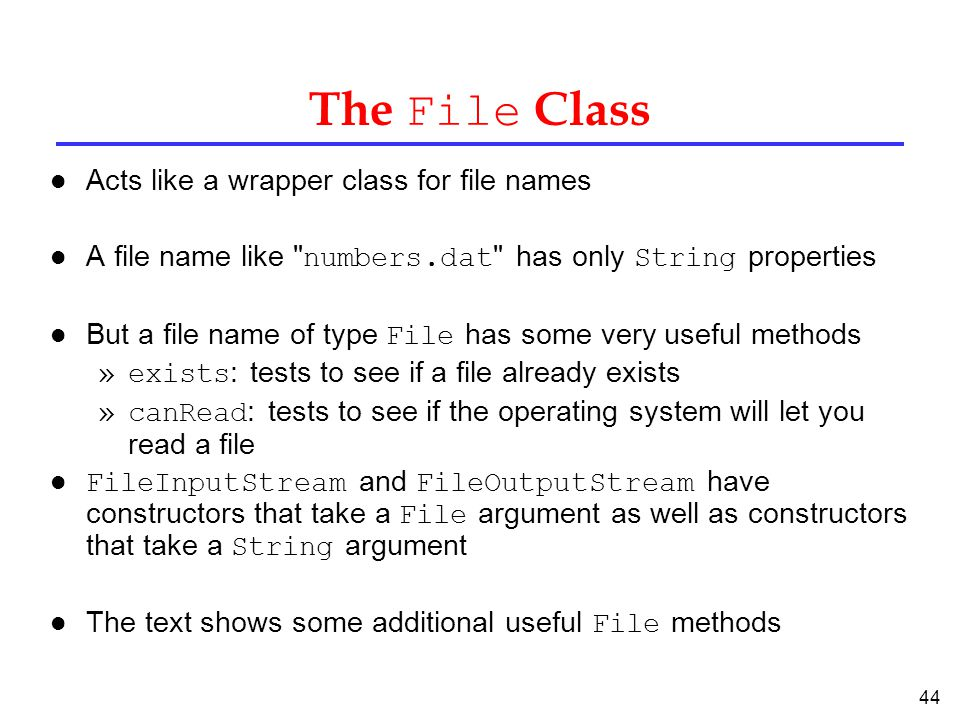 The File Class Acts like a wrapper class for file names