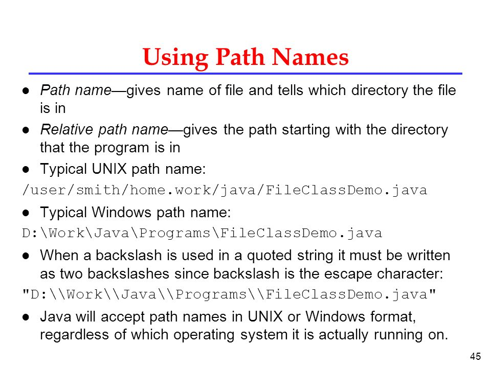 Using Path Names Path name—gives name of file and tells which directory the file is in.