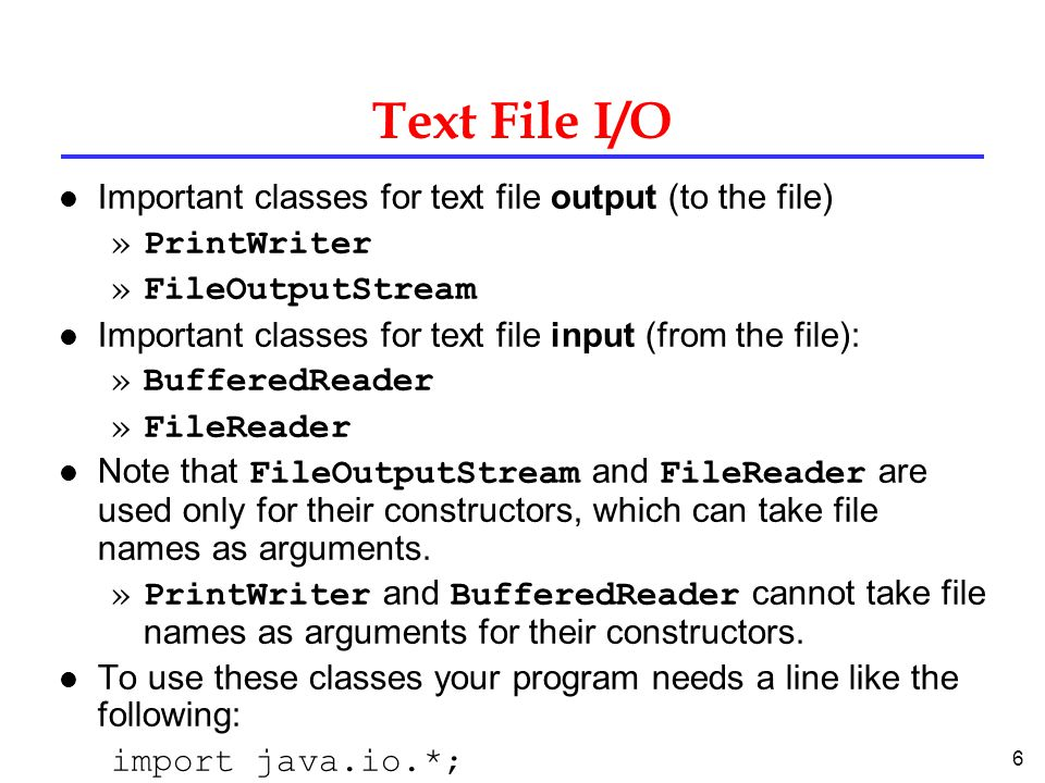 Text File I/O Important classes for text file output (to the file)