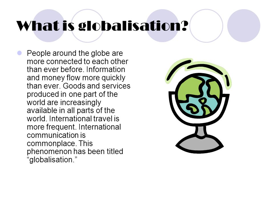 how is globalization affecting marketplaces in Globalization has resulted in greater interconnectedness among markets around the world and increased communication and awareness of business opportunities in the far corners of the globe more.