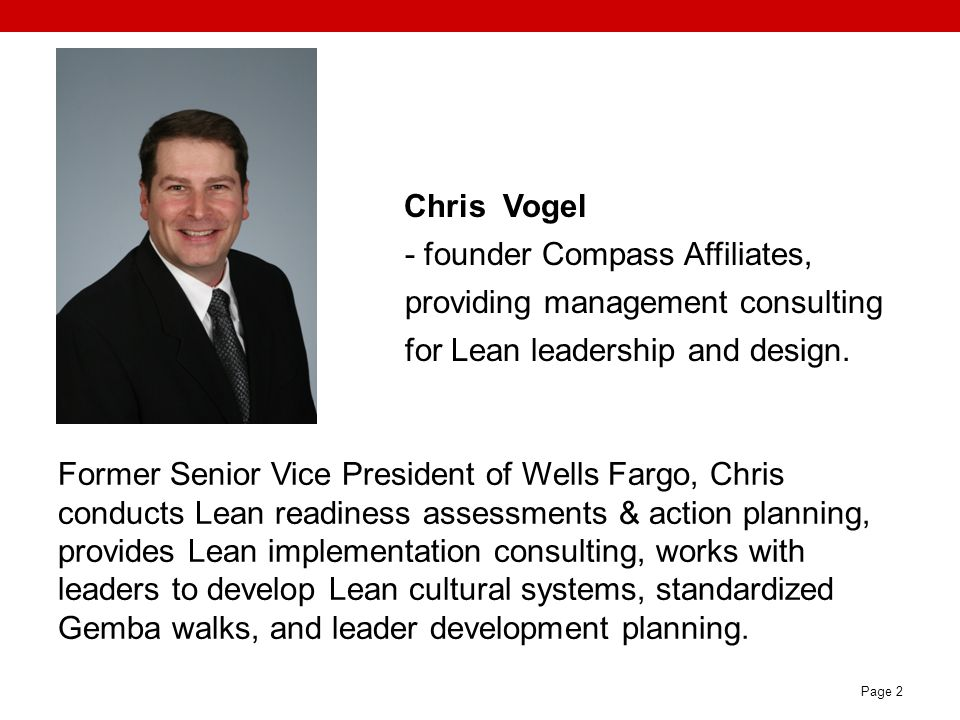 Chris Vogel- founder Compass Affiliates, providing management consulting for Lean leadership and design.