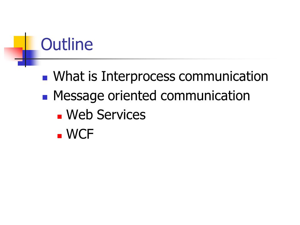 Outline What is Interprocess communication