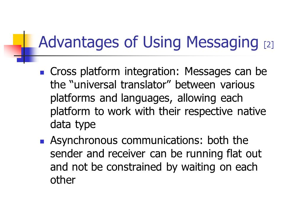 Advantages of Using Messaging [2]
