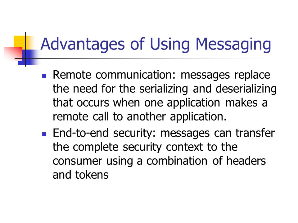 Advantages of Using Messaging