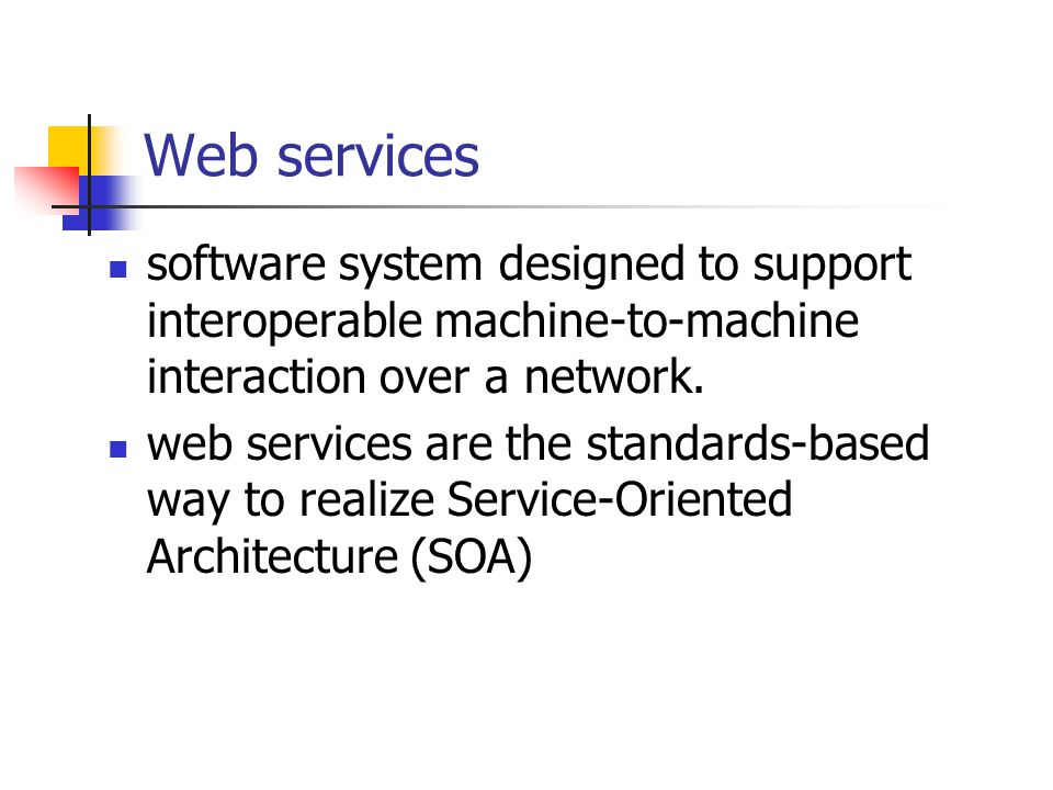 Web services software system designed to support interoperable machine-to-machine interaction over a network.