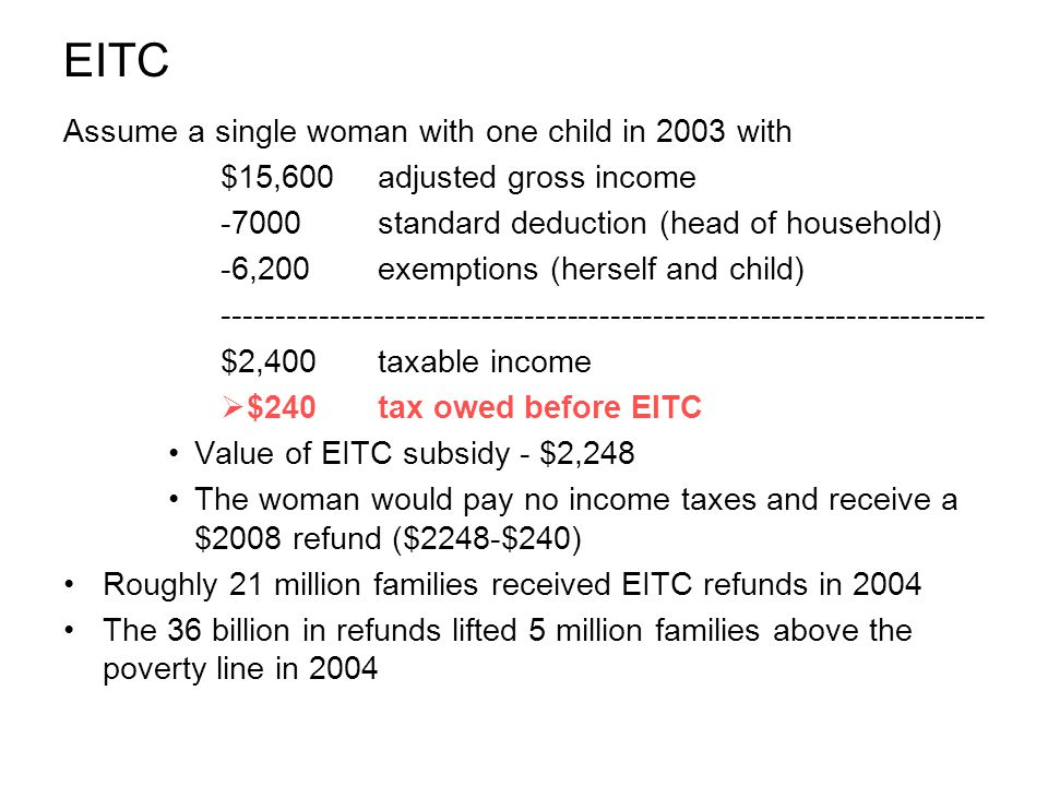 EITC Assume a single woman with one child in 2003 with