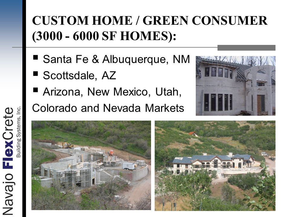 CUSTOM HOME / GREEN CONSUMER ( SF HOMES):