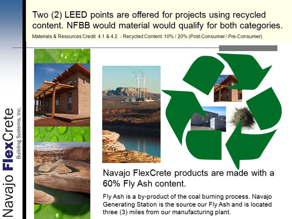 Navajo FlexCrete products are made with a 60% Fly Ash content.