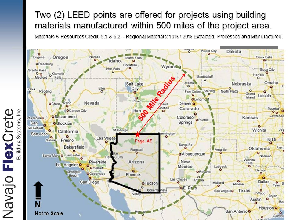 Two (2) LEED points are offered for projects using building materials manufactured within 500 miles of the project area.