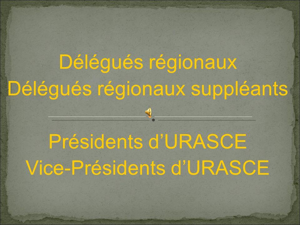 Délégués régionaux suppléants Présidents d'URASCE