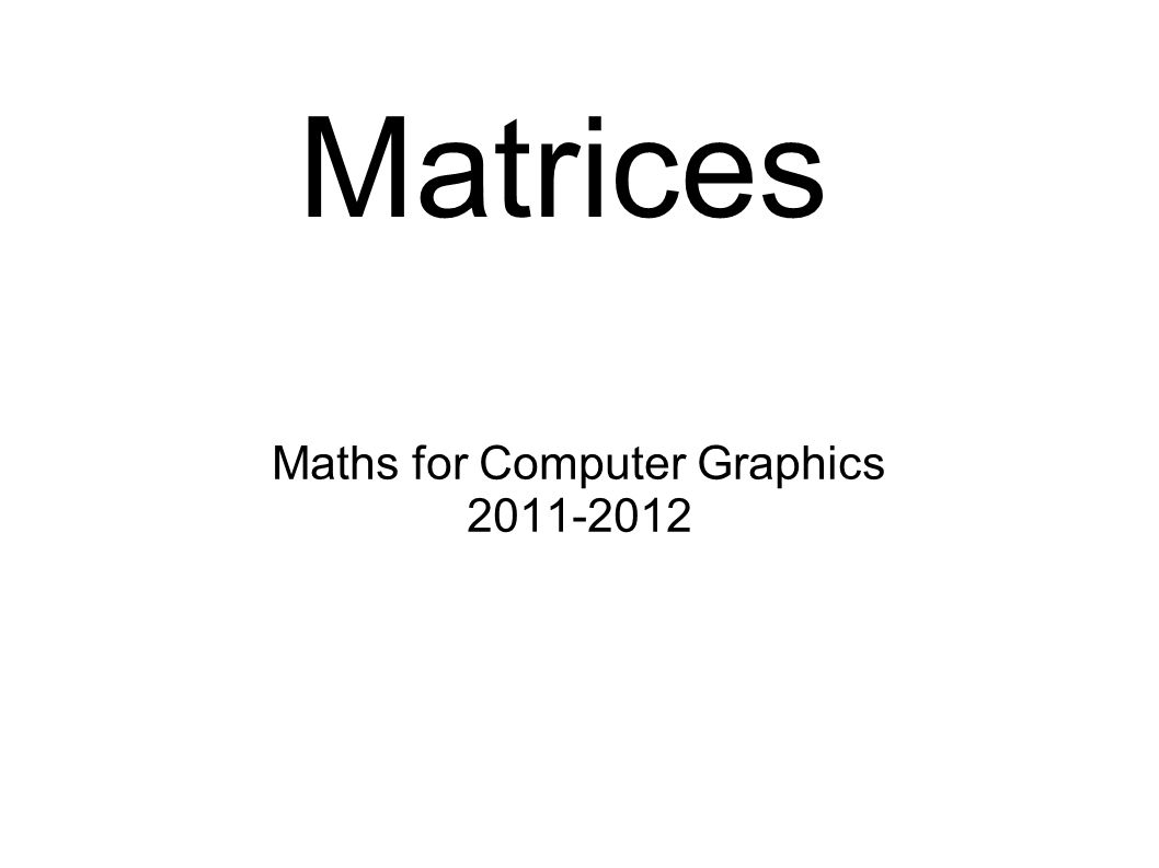 Maths for Computer Graphics