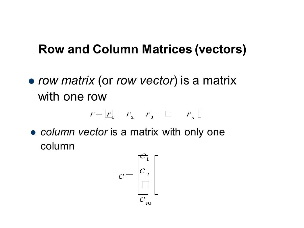 Row and Column Matrices (vectors)‏