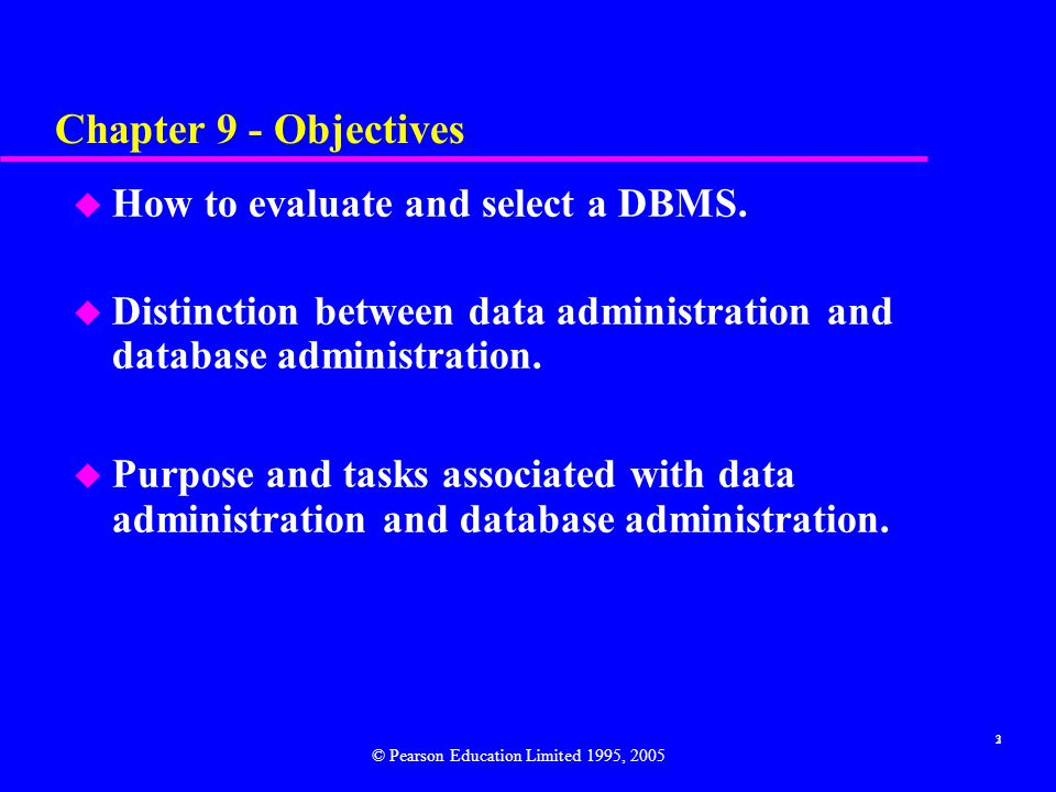 Chapter 9 - Objectives How to evaluate and select a DBMS.