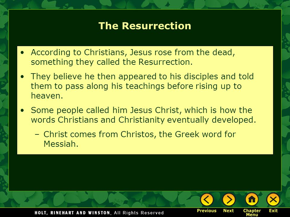 The Resurrection According to Christians, Jesus rose from the dead, something they called the Resurrection.
