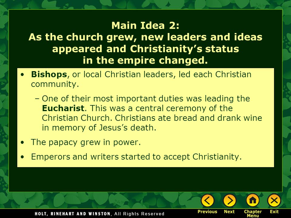 Main Idea 2: As the church grew, new leaders and ideas appeared and Christianity's status in the empire changed.
