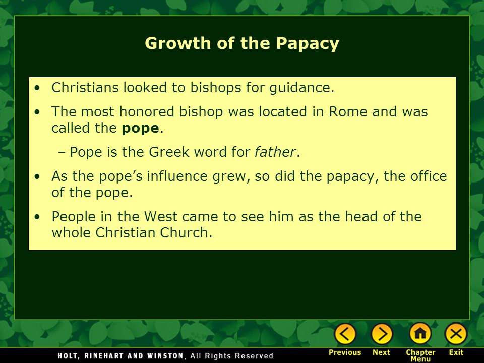 Growth of the Papacy Christians looked to bishops for guidance.