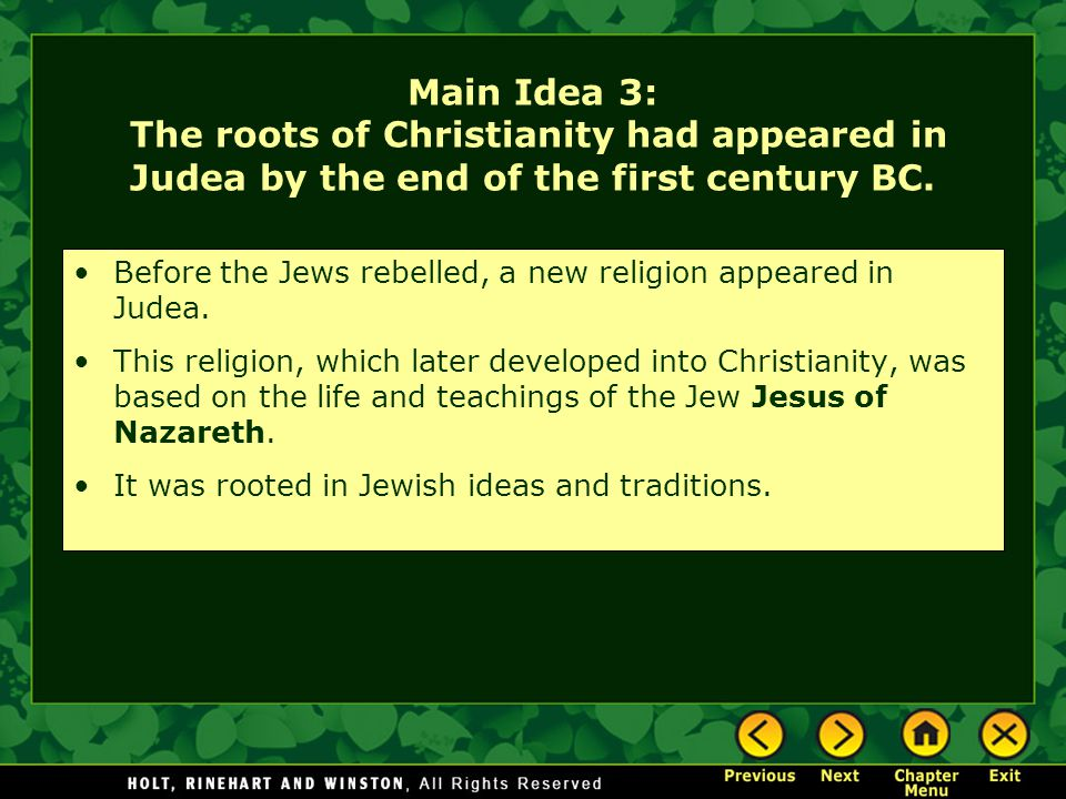 Main Idea 3: The roots of Christianity had appeared in Judea by the end of the first century BC.