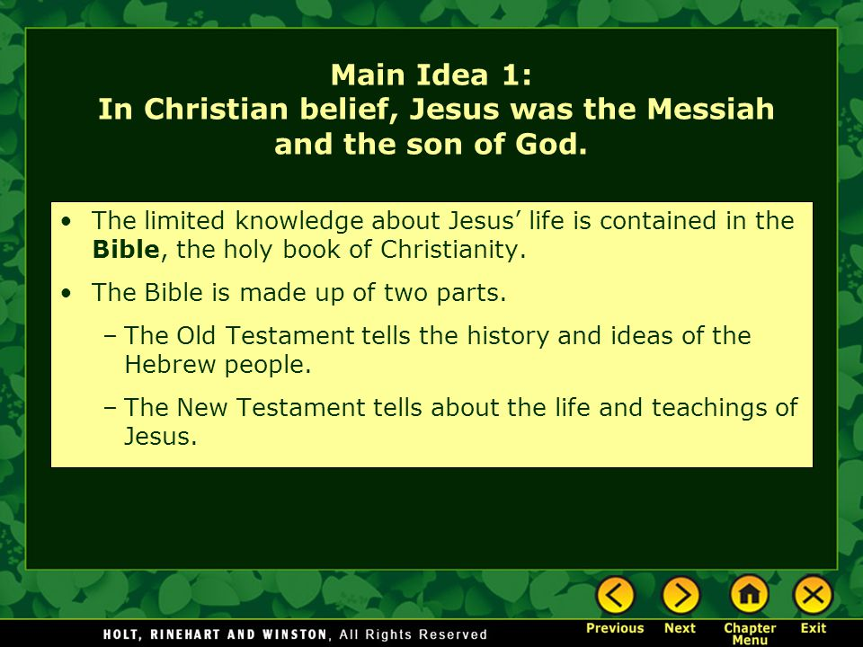Main Idea 1: In Christian belief, Jesus was the Messiah and the son of God.