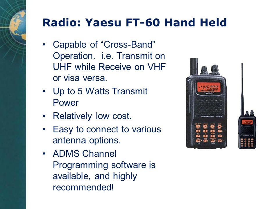 Radio: Yaesu FT-60 Hand Held