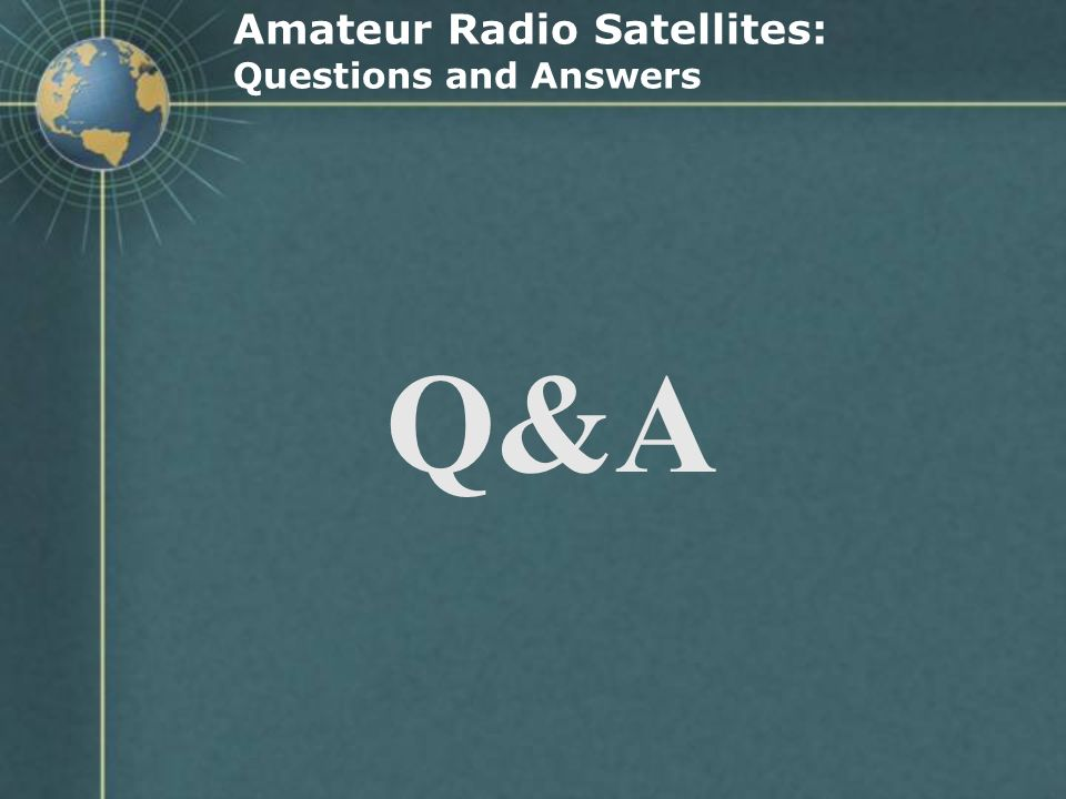Amateur Radio Satellites: Questions and Answers