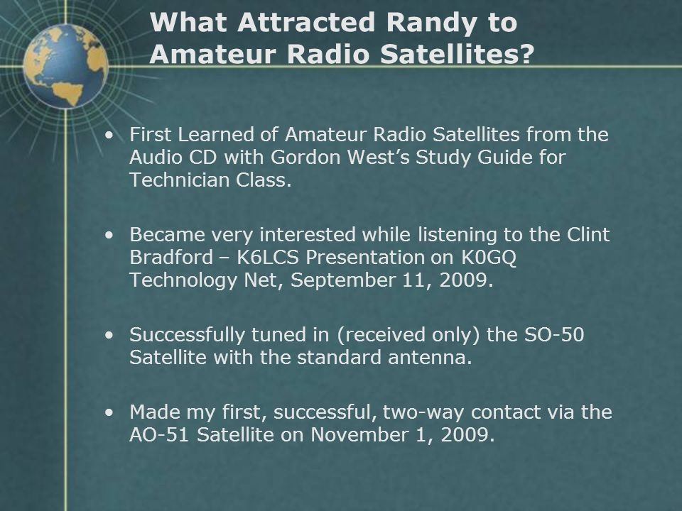 What Attracted Randy to Amateur Radio Satellites