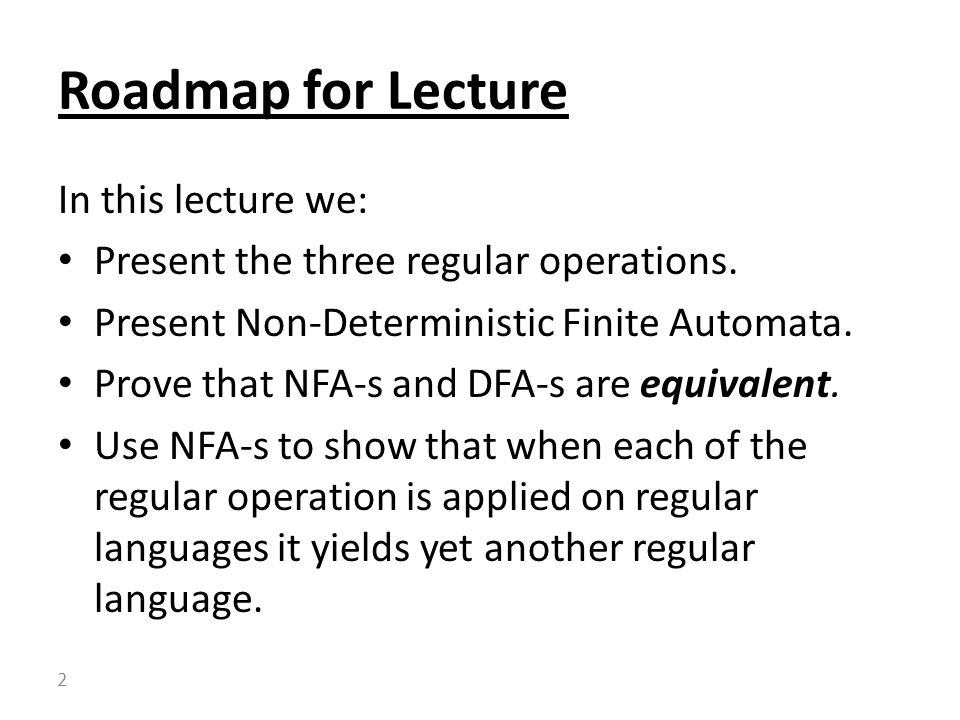 Roadmap for Lecture In this lecture we:
