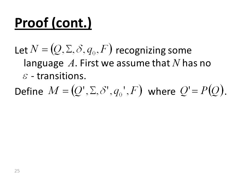 Proof (cont.) Let recognizing some language A. First we assume that N has no - transitions.
