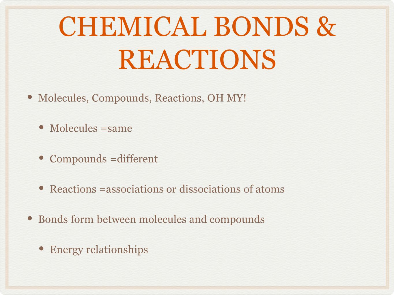 CHEMICAL BONDS & REACTIONS