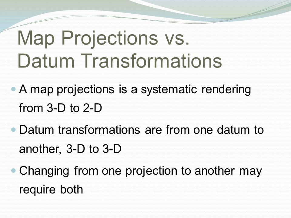 Map Projections vs. Datum Transformations