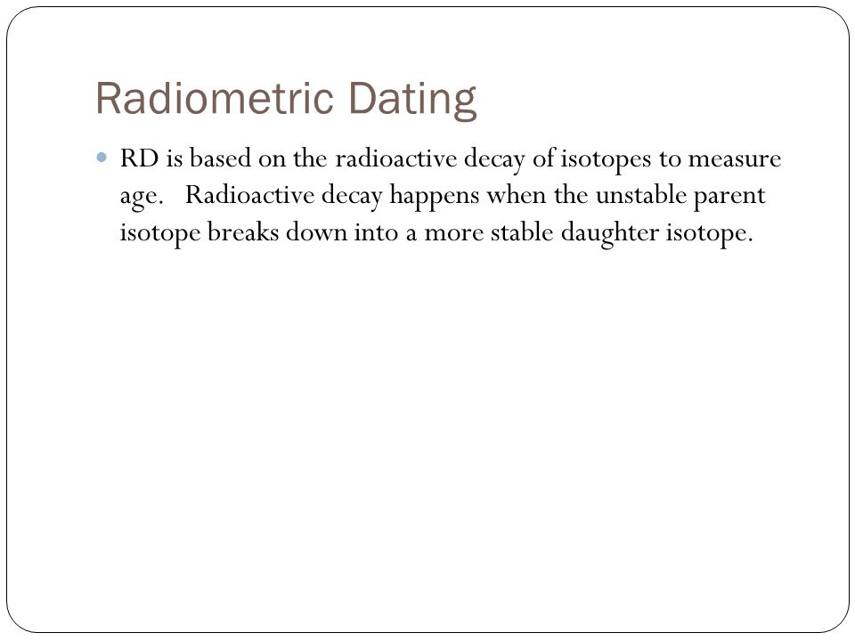 Radiometric dating is based on