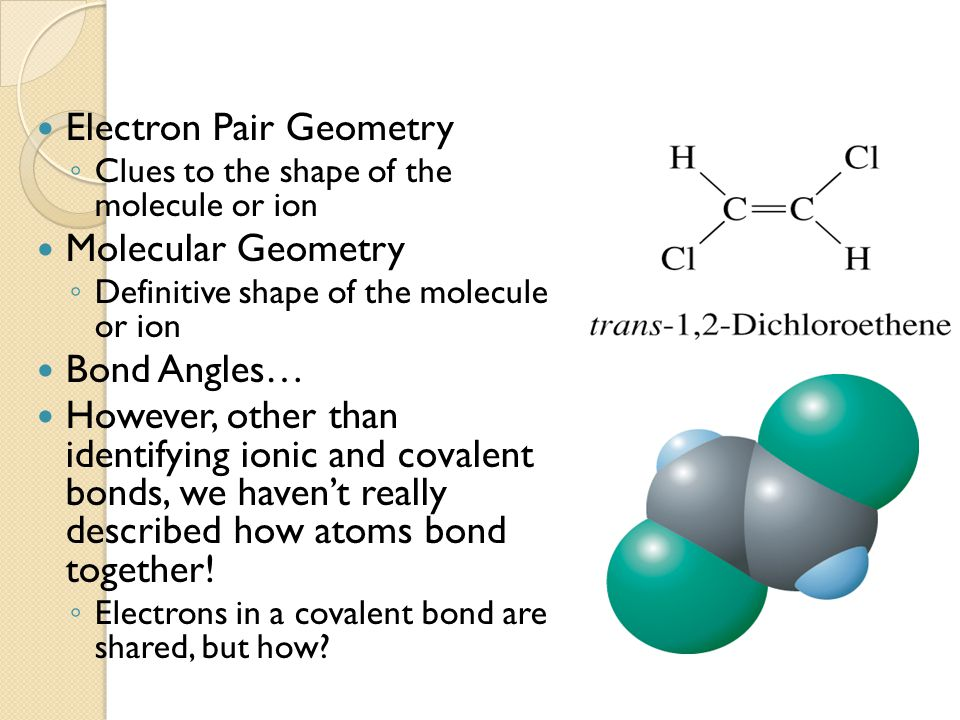 a discussion about covalent bonding and molecular geometry Such as covalent bonds, molecules, ions, giant lattices, and hydrogen bonds are  highly 5  explanation refers to entities that are discussed as if real objects (eg  metallic  and molecular geometry that undergraduate chemistry majors hold.