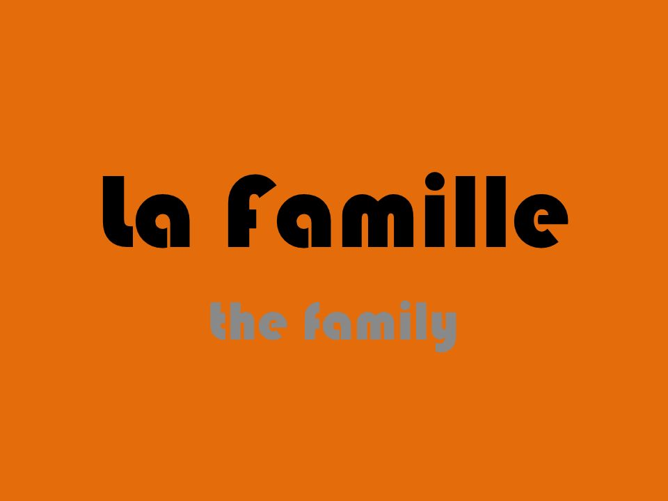 La Famille the family