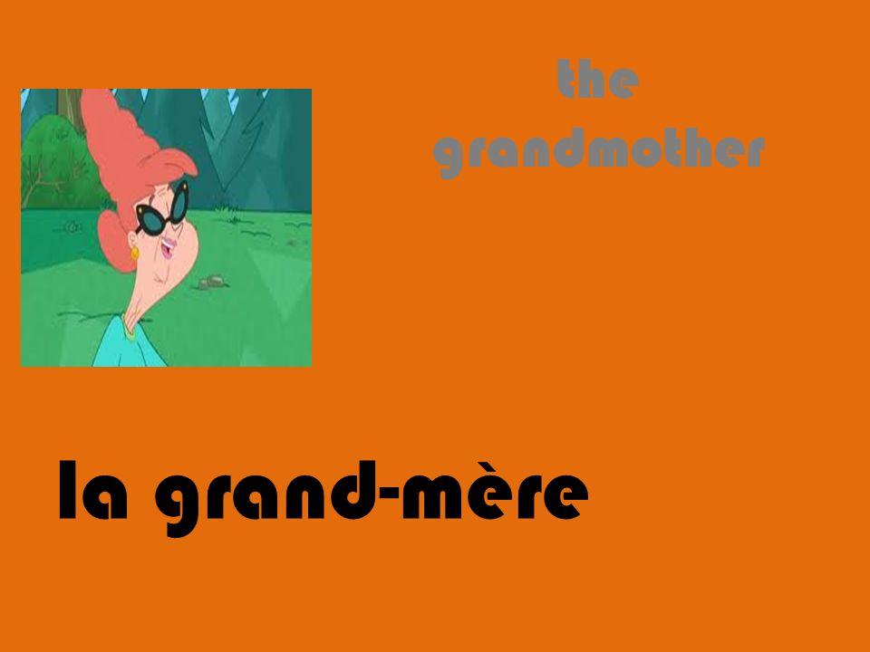 the grandmother la grand-mère