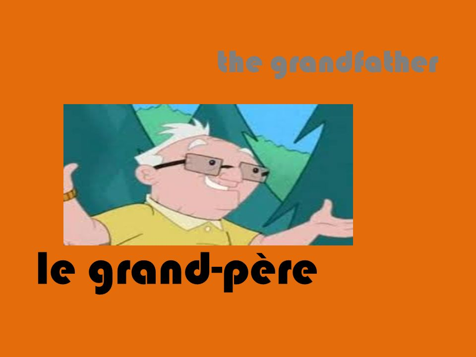 the grandfather le grand-père