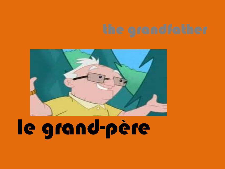 the grandfather le grand-père
