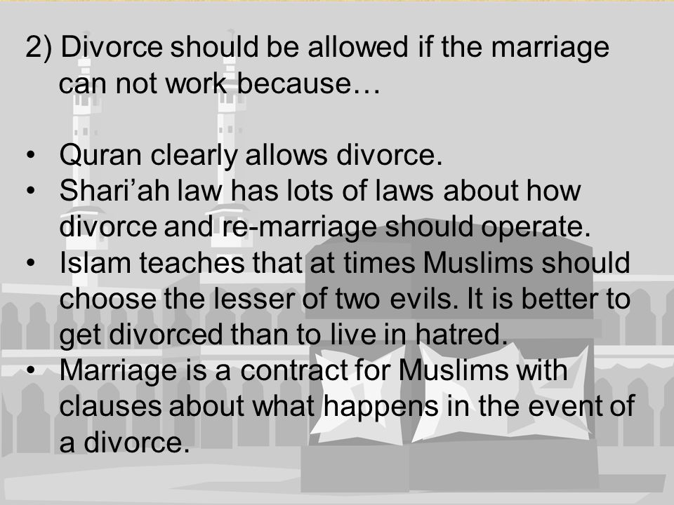 2) Divorce should be allowed if the marriage