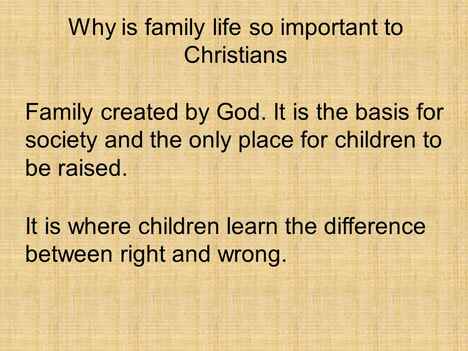 Why is family life so important to Christians