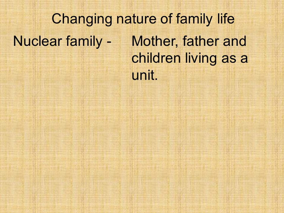 Changing nature of family life