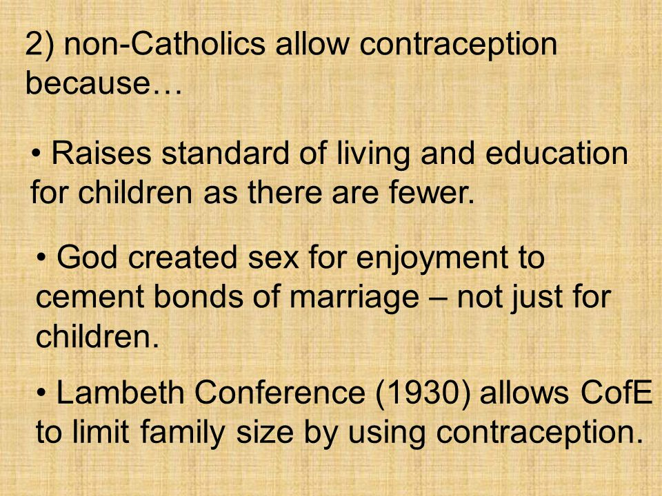 2) non-Catholics allow contraception because…