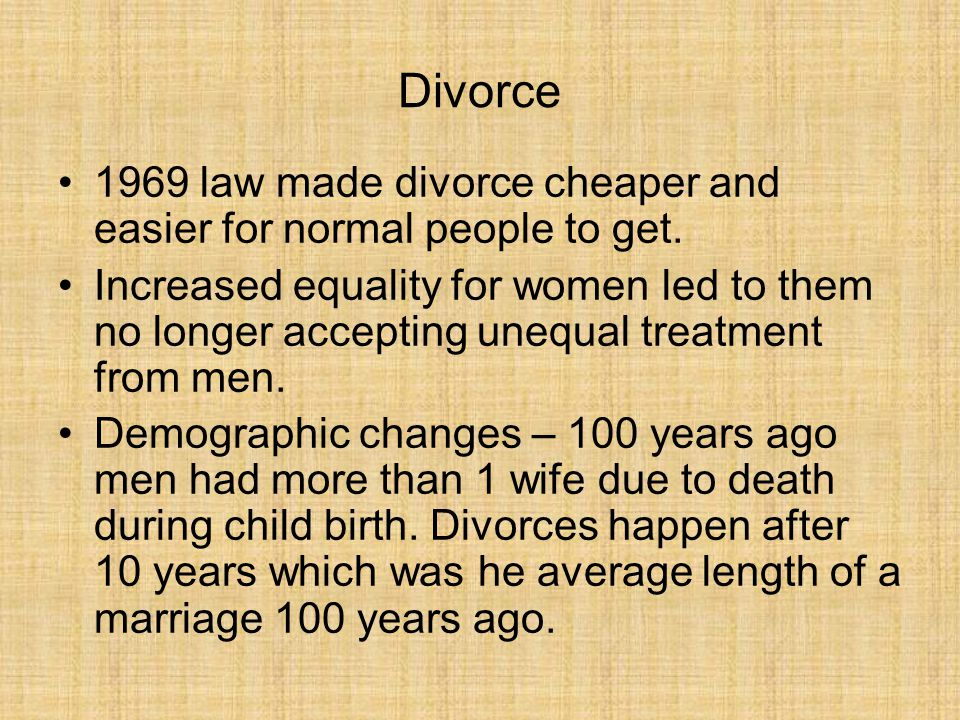 Divorce 1969 law made divorce cheaper and easier for normal people to get.