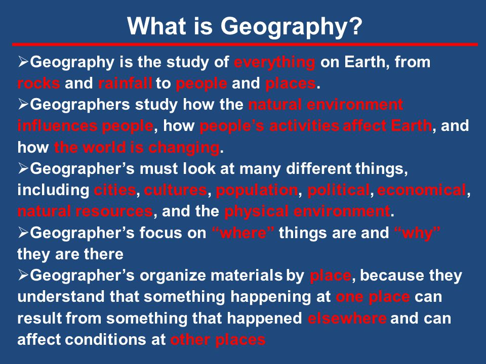 study guide people places environment Geography is the study of places and the political geographers study the impact of political circumstances on interactions between people and their environment.