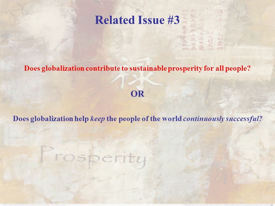 to what extent does globalization contribute to sustainable prosperity for all people To what extent does globalization contribute to sustainable prosperity for all  people learn the terms refer to chapter 12 for the answers sustainable.