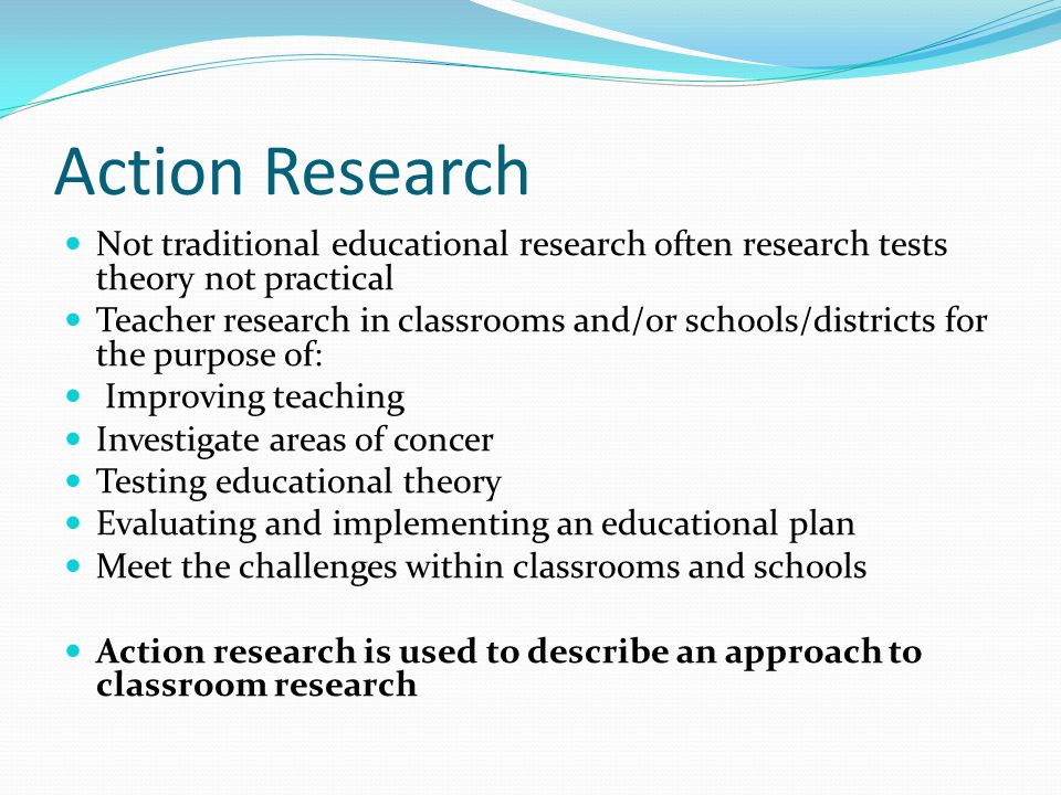 Design Classroom Action Research : Action research not traditional educational often