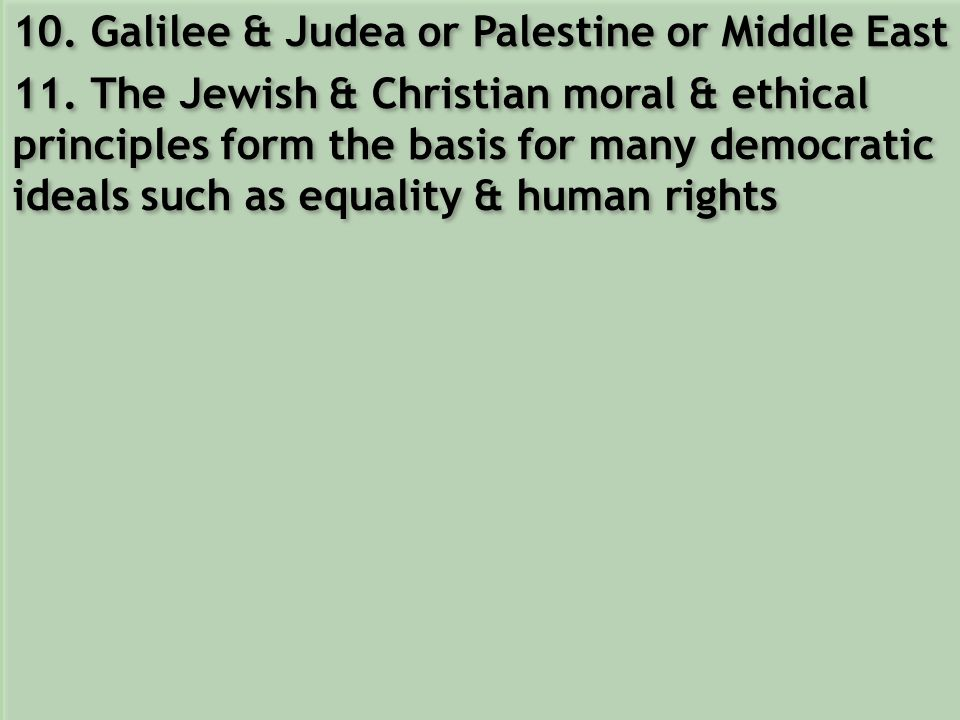 10. Galilee & Judea or Palestine or Middle East